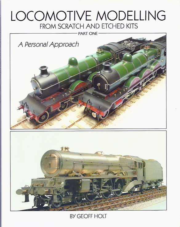 Locomotive Modelling from Scratch and Etched Kits, A Personal Approach. Part One