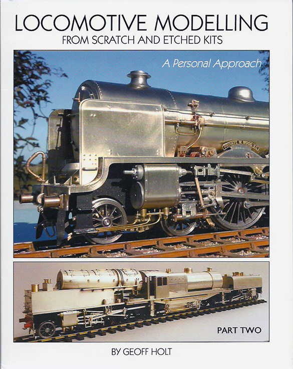 Locomotive Modelling From Scratch and Etched Kits. A Personal Approach Part Two